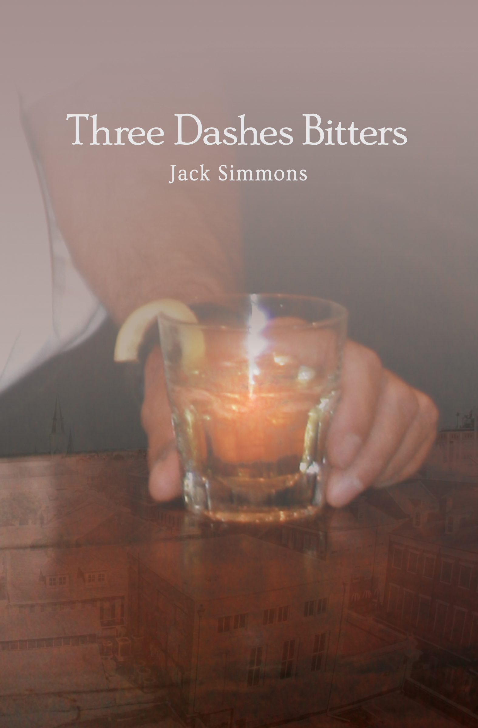 Three Dashes Bitters by Jack Simmons