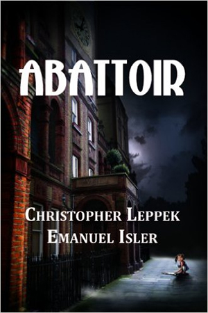 Abattoir by Christopher Leppek, with Emanuel Isler
