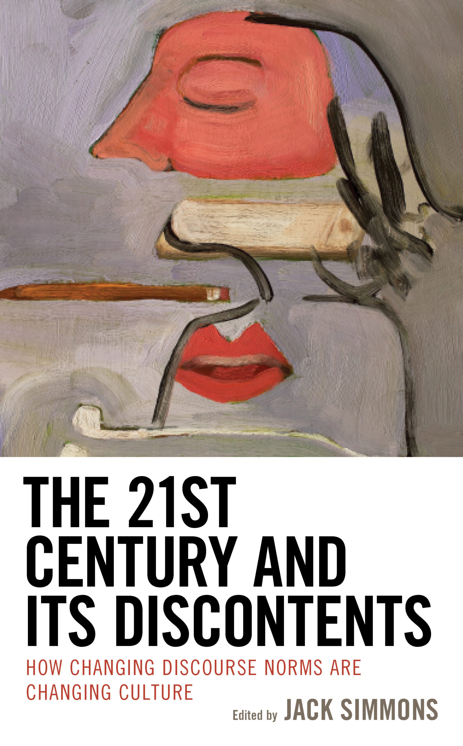 21st Century and Its Discontents, edited by Jack Simmons (in progress)